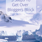 3 Steps to Get Over Blogger's Block