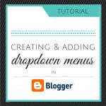 Tutorial | Creating & Adding Dropdowns In Blogger