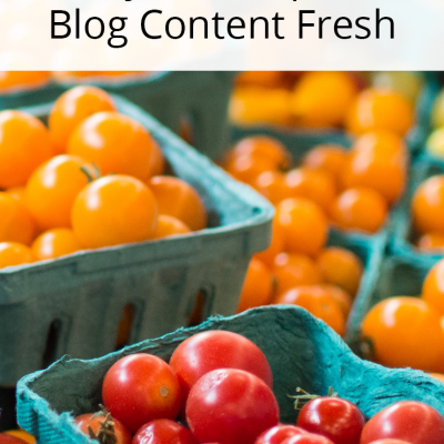 8 Ways to Keep Your Blog Content Fresh