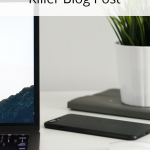 9 Crucial Steps to Write a Killer Blog Post