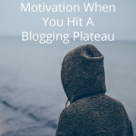 How To Find Motivation When You Hit A Blogging Plateau