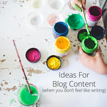 Ideas for Blog Content (When You Don't Feel Like Writing)