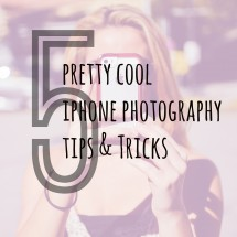 5 Pretty Cool iPhone Photography Tips & Tricks
