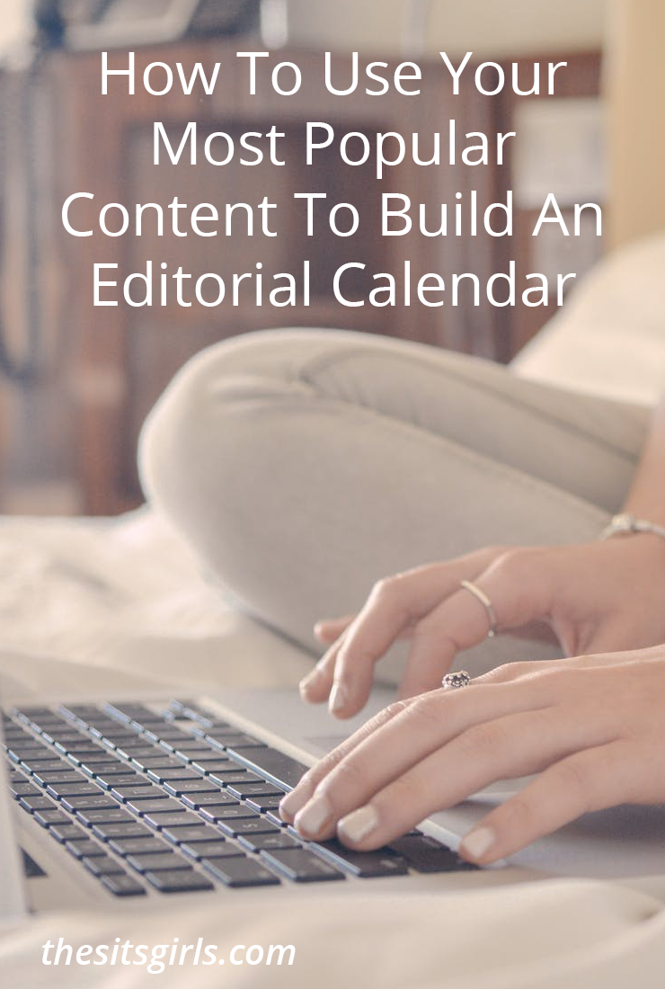How To Use Your Most Popular Content To Build An Editorial Calendar