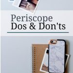 Periscope: The Dos and Don'ts