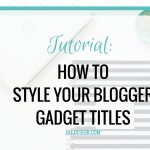 How To Style Your Blogger Gadget Titles