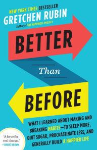 Better Than Before - Gretchen Rubin
