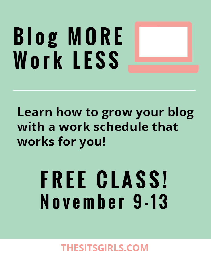 Blog More Work Less - a free blogging class from The SITS Girls and Early Bird Mom