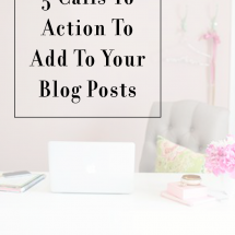 Blog Tips | 5 great calls to action you can add to your blog posts.