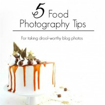 5 Food Photography Tips for Drool-Worthy Photos