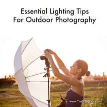 Essential Lighting Tips For Outdoor Photography