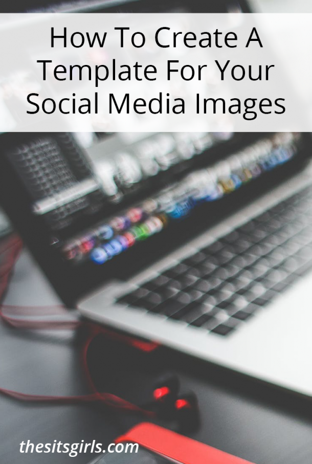 Consistent branding is key for bloggers. Learn how to make a simple template for the images you share on social media.