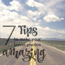 7 Tips to Make Your Travel Photos Amazing