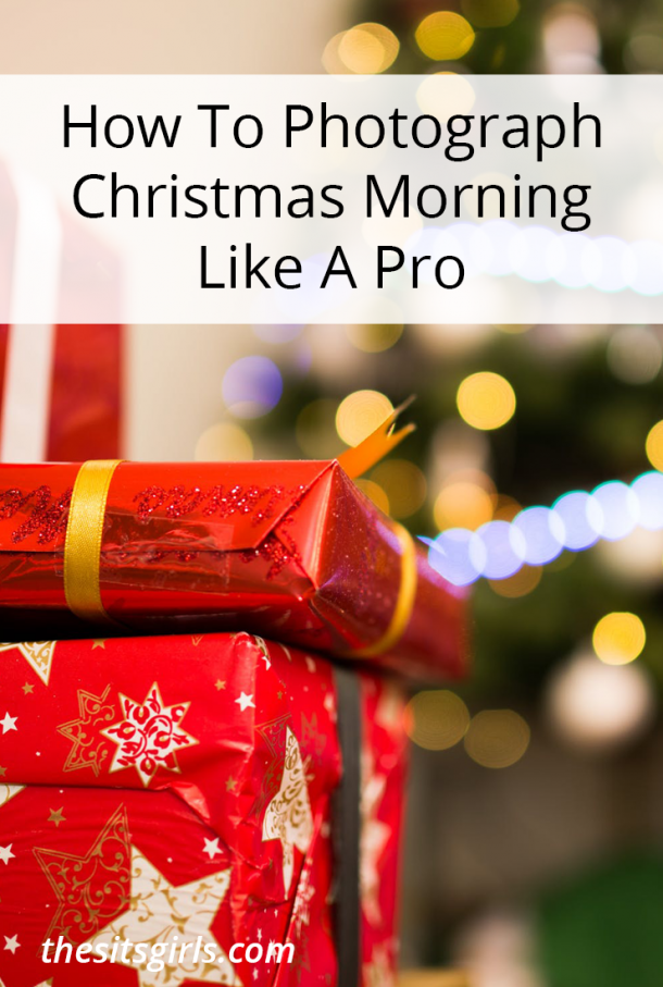 7 tips to help you photograph Christmas morning like a pro - and enjoy your family at the same time.