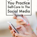 How to Ace Self-Care In Your Social Media Space
