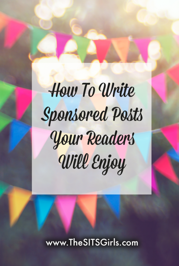 Blogging Tips | How to write sponsored posts your readers will enjoy. | Make Money Blogging