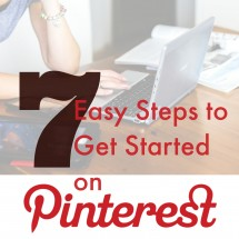 7 Easy Steps to Get Started on Pinterest