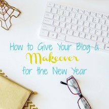 How to Give Yourself a Blog Makeover for the New Year