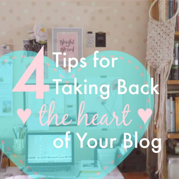 Blog Tips | Take back the heart of your blog, and fall back in love with blogging again with these four tips.
