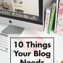 10 Things Your Blog Needs