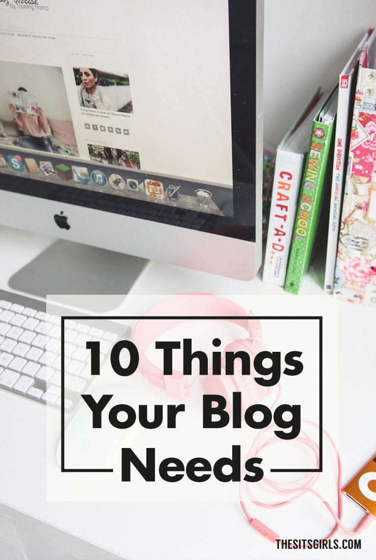 Blog Tips | From design tips to your about page, click through for a list of the top 10 things you need to include on your blog.