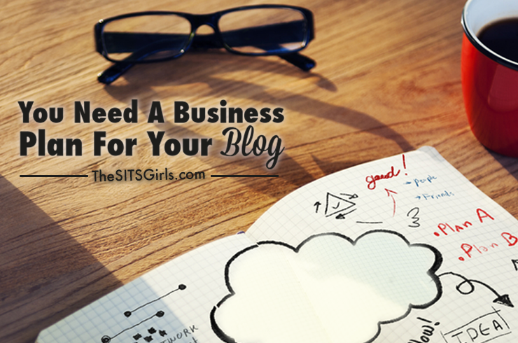 Why You Need A Blog Business Plan