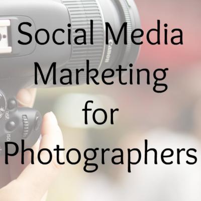 Social Media Marketing for Photographers