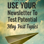 How To Use Your Newsletter To Test Potential Blog Post Ideas