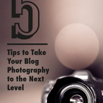 5 Tips To Take Your Blog Photography To The Next Level
