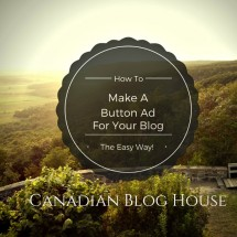 How To Make A Button Ad For Your Blog – The Easy Way!