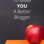 Blog Tips | Are you ready to take your blog to the next level? These are our top ten tips to make you a better blogger!