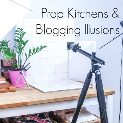 Prop Kitchens & Blogging Illusions
