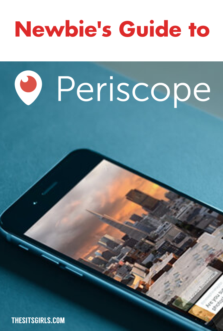 Social Media Tips | Newbie's Guide To Periscope