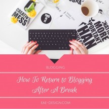 How to Return to Blogging After A Break