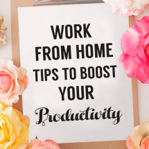Tips to help you boost your work from home productivity and find work/life balance.