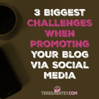 3 Biggest Challenges When Promoting Your Blog via Social Media