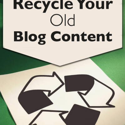 Recycle Your Old Blog Posts