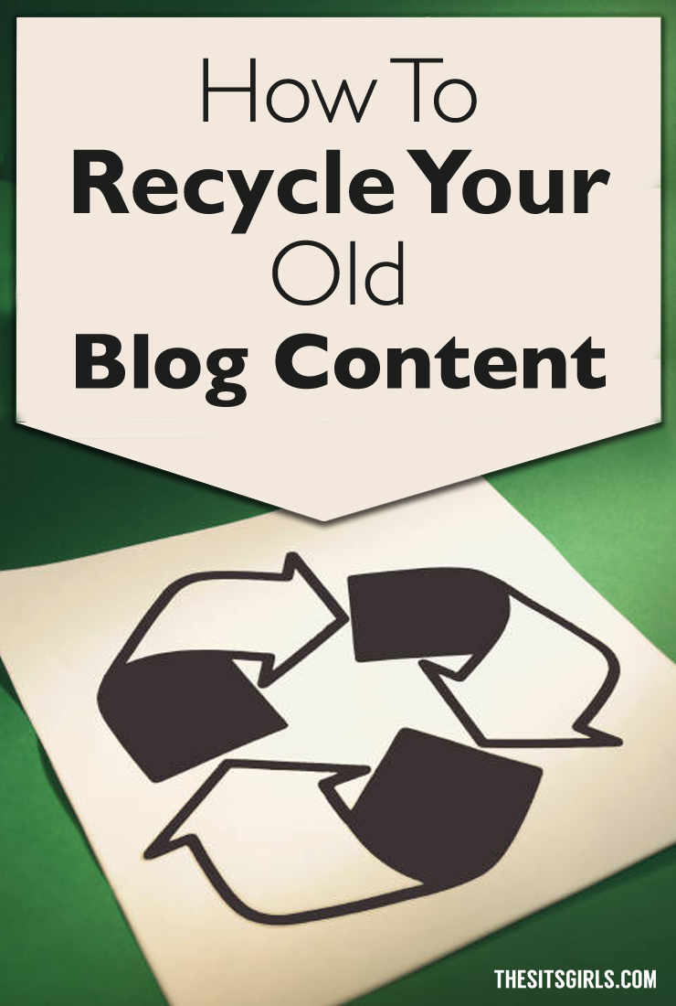 Blog Tips | You have a ton of great content sitting on your blog. Don't let it go to waste - recycle it today and get new traffic (or new use) from old blog posts.