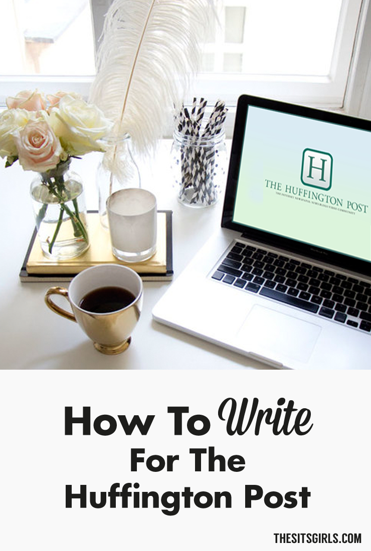How to pitch your writing and get published on the Huffington Post. | How To Write For The Huffington Post