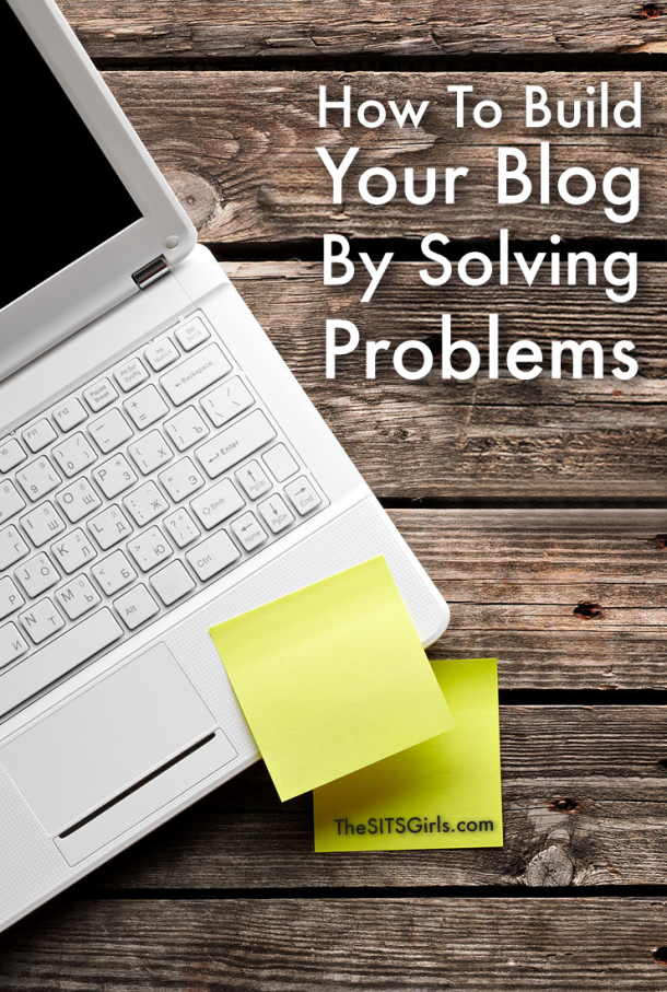 How to build your blog by solving problems.