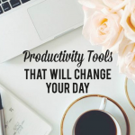 3 Productivity Tools That Will Change Your Day