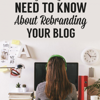 Everything You Need To Know About Rebranding Your Blog