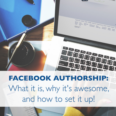 Facebook Authorship: What It Is, Why It's Awesome, And How To Set It Up