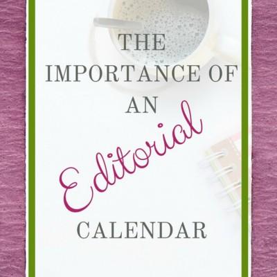 The Importance Of An Editorial Calendar
