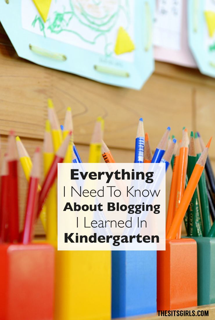 I learned everything I need to know about blogging in kindergarten.