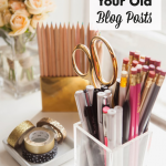 How To Make Over Your Old Blog Posts