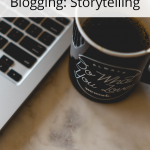 The Heart Of Blogging: Storytelling