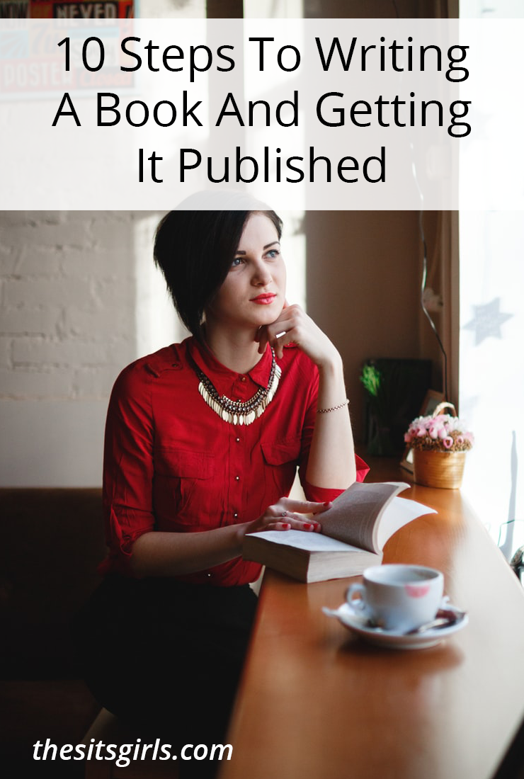 Writing Tips | Publishing Tips | Do you dream of becoming a published author, but don't know where to start? Click through for 10 steps to writing a book and getting it published. Includes resources for writing a great query letter.