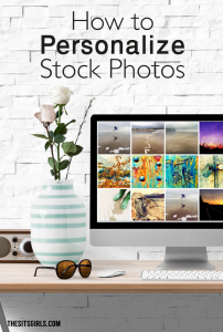 How to personalize stock photos for your blog and social media.