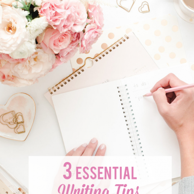 3 Essential Writing Tips For Bloggers